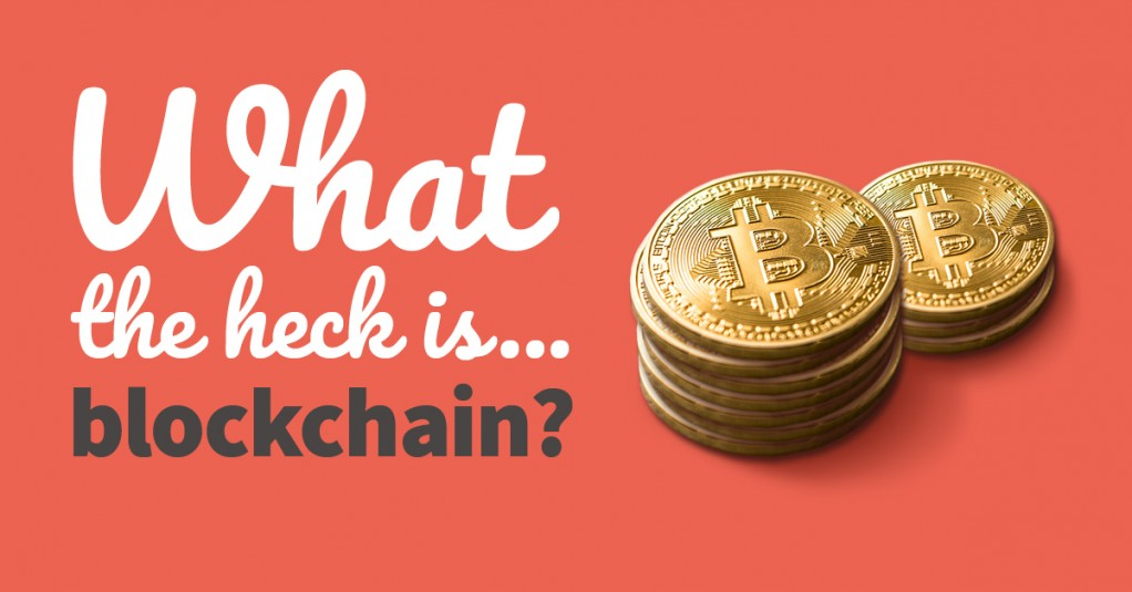 What the heck is... blockchain?
