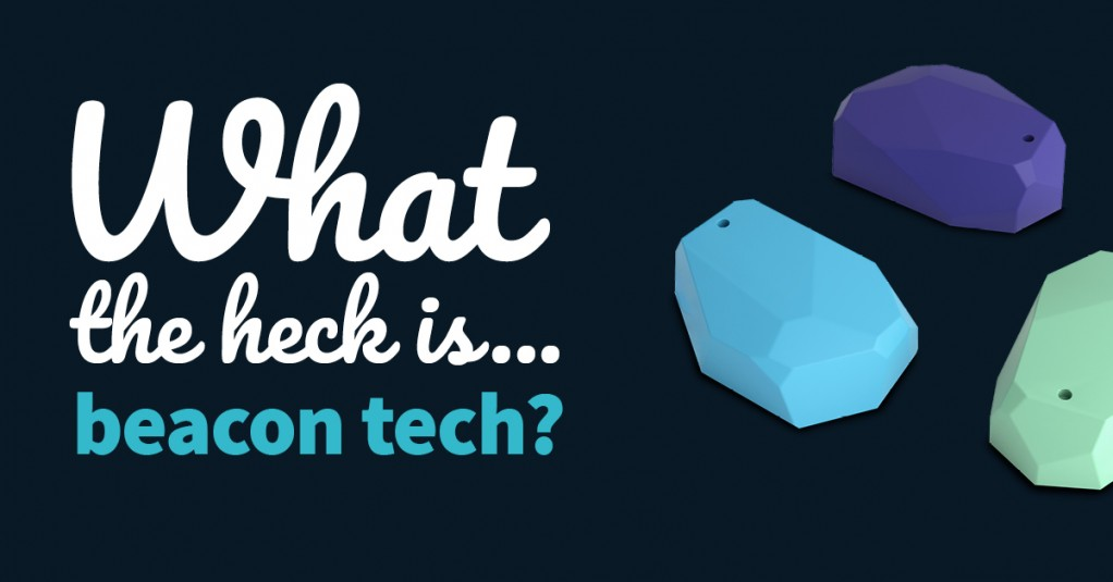 What the heck is... beacon technology
